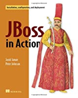 JBoss in Action: Configuring the JBoss Application Server Front Cover
