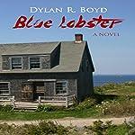 Blue Lobster | Dylan R. Boyd