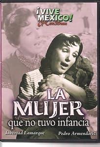 La Mujer Que No Tuvo Infancia DVD Spanish Only No English