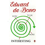 How to be More Interestingby Edward de Bono