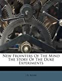 New Frointers Of The Mind The Story Of The Duke Experiments (1179456491) by Rhine, J B.