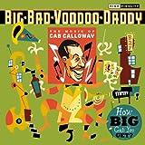 echange, troc Big Bad Voodoo Daddy - How Big Can You Get