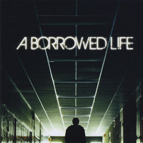 A Borrowed Life-A Borrowed Life-CD-FLAC-2008-FORSAKEN Download