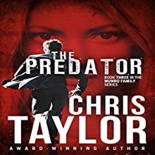 The Predator: The Munro Family Series, Book 3 Audiobook by Chris Taylor Narrated by Aiden Snow