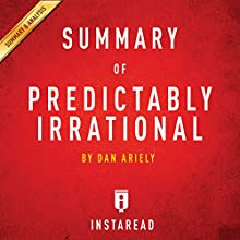 Summary of Predictably Irrational by Dan Ariely: Includes Analysis Audiobook by  Instaread Narrated by Dwight Equitz