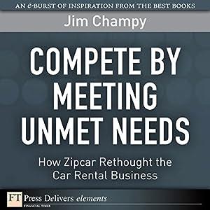 Compete by Meeting Unmet Needs Audiobook