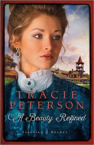 A Beauty Refined (Sapphire Brides) written by Tracie Peterson