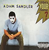 What's Your Name by Adam Sandler (1997-08-02)