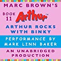 Arthur Rocks with Binky Audiobook by Marc Brown Narrated by Mark Linn-Baker