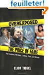 Overexposed: The Price of Fame: The T...