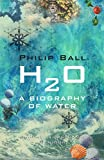 H2O: A Biography of Water (English Edition)