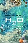 H2O: A Biography of Water (English Ed...