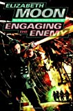 Engaging the Enemy (Vatta's War) (0345447565) by Elizabeth Moon