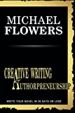 Creative Writing and Authorpreneurship: All you need to know to bundle your passion into a published book