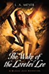 The Wake of the Lorelei Lee: Being an...