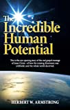 img - for The Incredible Human Potential: The Gospel of Jesus Christ and the awesome purpose of man book / textbook / text book