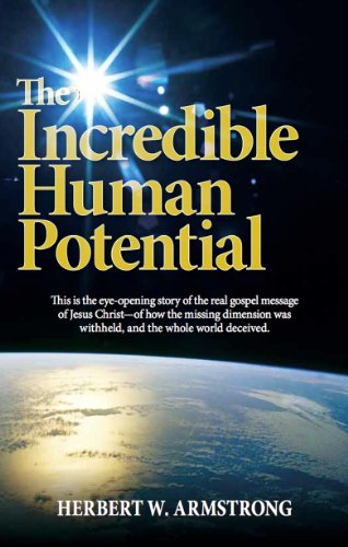 The Incredible Human Potential: The Gospel of Jesus Christ and the awesome purpose of man PDF