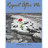 Repeat After Me - 7 Simple Truths to Help You Survive a Crisis ~ Kathryn D. Adis