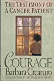 img - for Courage: the Testimony of a Cancer Patient book / textbook / text book