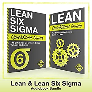 Lean Six Sigma and Lean QuickStart Guides Audiobook