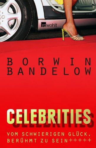 Celebrities: Vom schwierigen Glück, berühmt zu sein