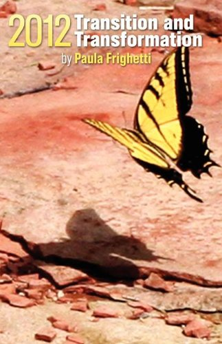 Book: 2012 - Transition and Transformation by Paula Frighetti
