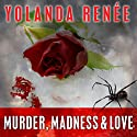 Murder, Madness & Love: Detective Quaid Mysteries Series, Book 1 Audiobook by Yolanda Renee Narrated by Piper Goodeve