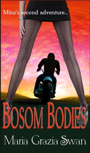 Bosom Bodies (Mina's Adventures) by Maria Grazia Swan