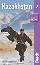 Kazakhstan, 2nd (Bradt Travel Guide)