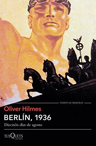 Berlín, 1936: Dieciséis días de agosto (Volumen Independiente)
