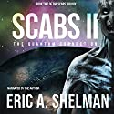 Scabs II: The Quantum Connection Audiobook by Eric A. Shelman Narrated by Eric A. Shelman