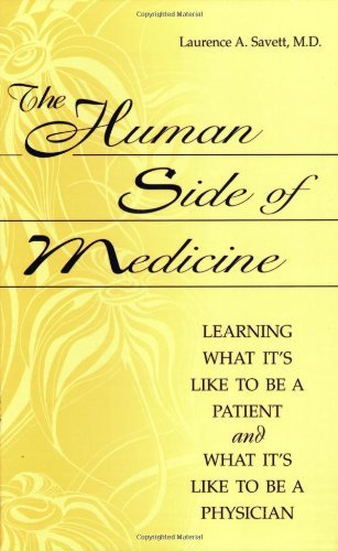 The Human Side of Medicine: Learning What It's Like to Be a Patient and What It's Like to Be a Physician
