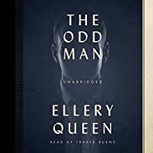 The Odd Man Audiobook by Ellery Queen Narrated by Traber Burns