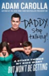 Daddy, Stop Talking!: And Other Thing...