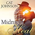 Midnight Heat: Midnight Cowboys Series #3 Audiobook by Cat Johnson Narrated by Rebecca Estrella