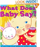 What Does Baby Say?: A Lift-the-Flap Book (Karen Katz Lift-the-Flap Books)