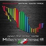 OPEN THE MUSIC GATE -Millennial Inpact!!-