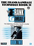 The Frank Gambale Technique, Bk 2: The Essential Soloing Theory Course for All Guitarists, Book and CD