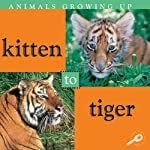 Animals Growing Up: Kitten to Tiger | Jason Cooper