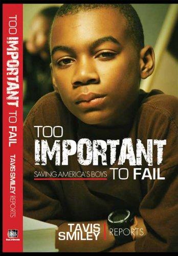 Too Important to Fail: Saving America's Boys (Tavis Smiley Reports) PDF