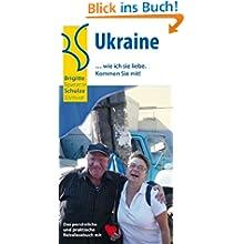 Ukraine: ... wie ich sie liebe. Kommen Sie mit!