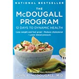 The McDougall Program: 12 Days to Dynamic Health (Plume) ~ John A. McDougall