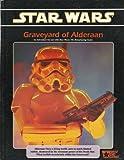 Graveyard of Alderaan (Star Wars RPG) (0874311160) by Bill Slavicsek