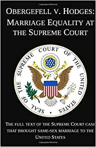 the Supreme Court legalized gay marriage nationally in the case of Obergefell v