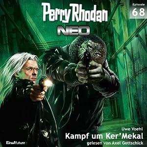 Kampf um Ker'Mekal (Perry Rhodan NEO 68) Hörbuch