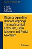 img - for Distance Expanding Random Mappings, Thermodynamical Formalism, Gibbs Measures and Fractal Geometry (Lecture Notes in Mathematics) 2011 edition by Mayer, Volker, Skorulski, Bartlomiej, Urbanski, Mariusz (2011) Paperback book / textbook / text book