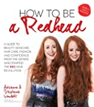 How to Be a Redhead: A Guide to Beaut...