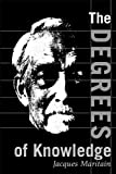 The Degrees of Knowledge (The Collected Works of Jacques Maritain, Vol. 7) (0268008868) by Jacques Maritain