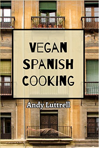 Vegan Spanish Cooking by Andy Luttrell