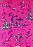 Mein Mode-Malbuch: Über 100 tolle Entwürfe zum Weitermalen und Gestalten